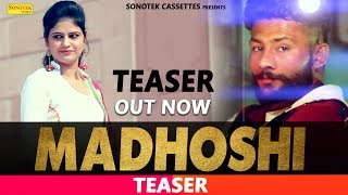 Madhosi-Teaser--Sonu-Majri-Soni-Raman--Latest-Upcoming-Haryanvi-Songs-2019--Sonotek Video,Mp3 Free Download