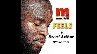 M.anifest Ft.Kwesi Arthur   Feels (Official Lyrics)