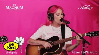 Halsey - Be Kind (Stripped) Live At Magnum #TrueToPleasure Performance
