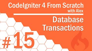 15 - Transactions | Database Transactions in Ci4