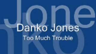 Danko Jones - Too Much Trouble