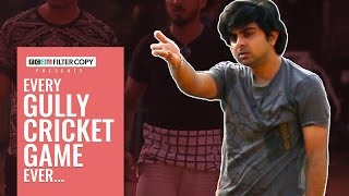 FilterCopy | Every Gully Cricket Game Ever | Ft. Akashdeep Arora, Aniruddha Banerjee