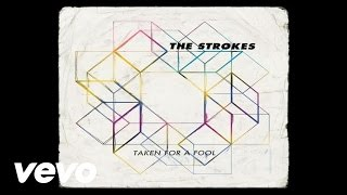 The Strokes - Taken For A Fool (Audio)
