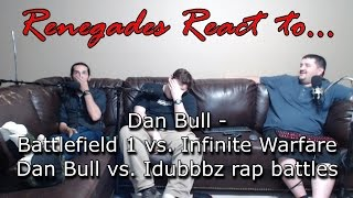 Renegades React to... Dan Bull - Battlefield 1 vs. Infinite Warfare: Dan Bull vs. Idubbbz Rap Battle