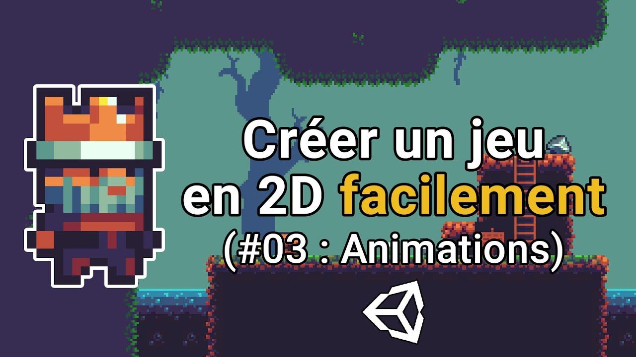 Créer un jeu en 2D facilement avec Unity (#3 : Animations du joueur)