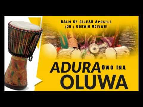 Adura Owo Ina Oluwa [Dr. Godwin Odivwri]- Latest Yoruba 2018 Music Video | Latest Yoruba Movies 2018