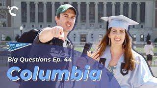 youtube video thumbnail - Big Questions Ep. 44: Columbia University