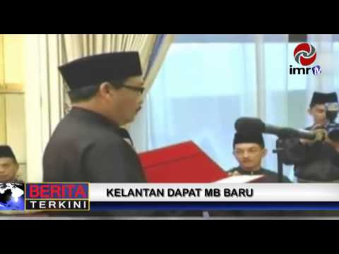 Berita Terkini : Kelantan Dapat MB Baru