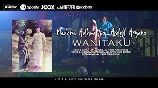 Wanitaku [Official Music Video] Nadzmi Adhwa feat Ardell Aryana
