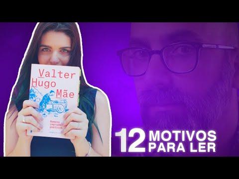 12 MOTIVOS PARA LER VALTER HUGO MÃE
