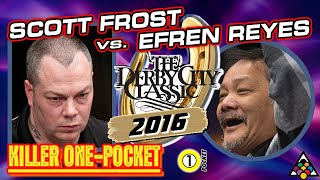 KILLER ONE-POCKET: Scott FROST vs. Efren REYES - 2016 DERBY CITY CLASSIC ONE-POCKET DIVISION