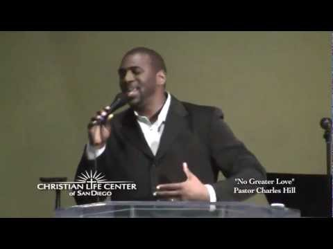 """No Greater Love"" Pastor Charles Hill"