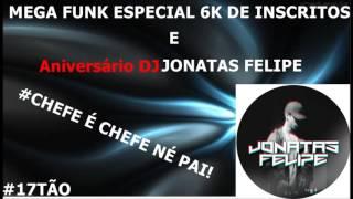 Mega Funk Especial 6K Inscritos E Niver (DJ Jonatas Felipe)