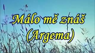Milufka - Málo mě znáš ( originál zpívá skupina Argema)
