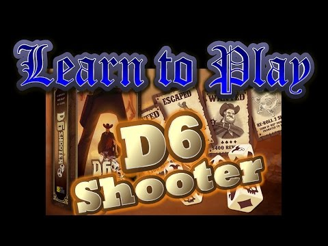 Learn to Play:  D6 Shooter