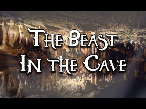 """""""The Beast in the Cave"""""""