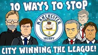 👊🏻10 Ways To Stop MAN CITY👊🏻 ... winning the league