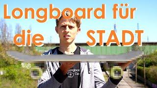 Das perfekte LONGBOARD für die STADT - Longboard Anfänger Wissen | Tutorial | Longboarding Germany