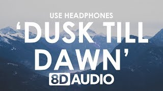 Zayn Dusk Till Dawn 8d Audio 🎧 Ft Sia