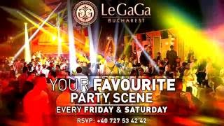 LeGaGa Bucharest 2016  Your favourite party scene  video promo