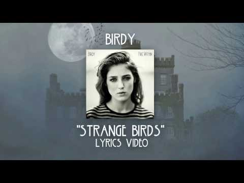 Strange Birds (2013) (Song) by Birdy
