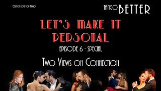 Follower and Leader discuss their views on Connection. Let's Make It Personal - Episode 6