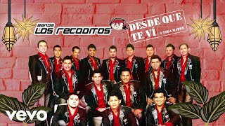 Banda Los Recoditos   Desde Que Te Ví (Animated Video)