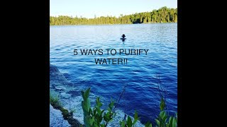 5 Ways to Purify Water in the Wilderness