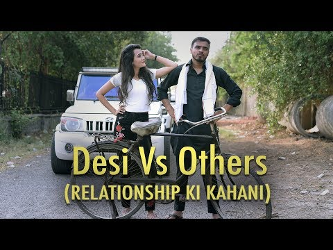 Desi Vs Others ( Relationship Ki Kahani ) - Amit Bhadana