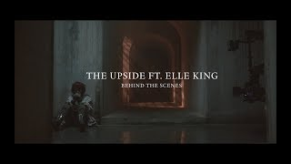 The Upside feat. Elle King - Behind the Scenes