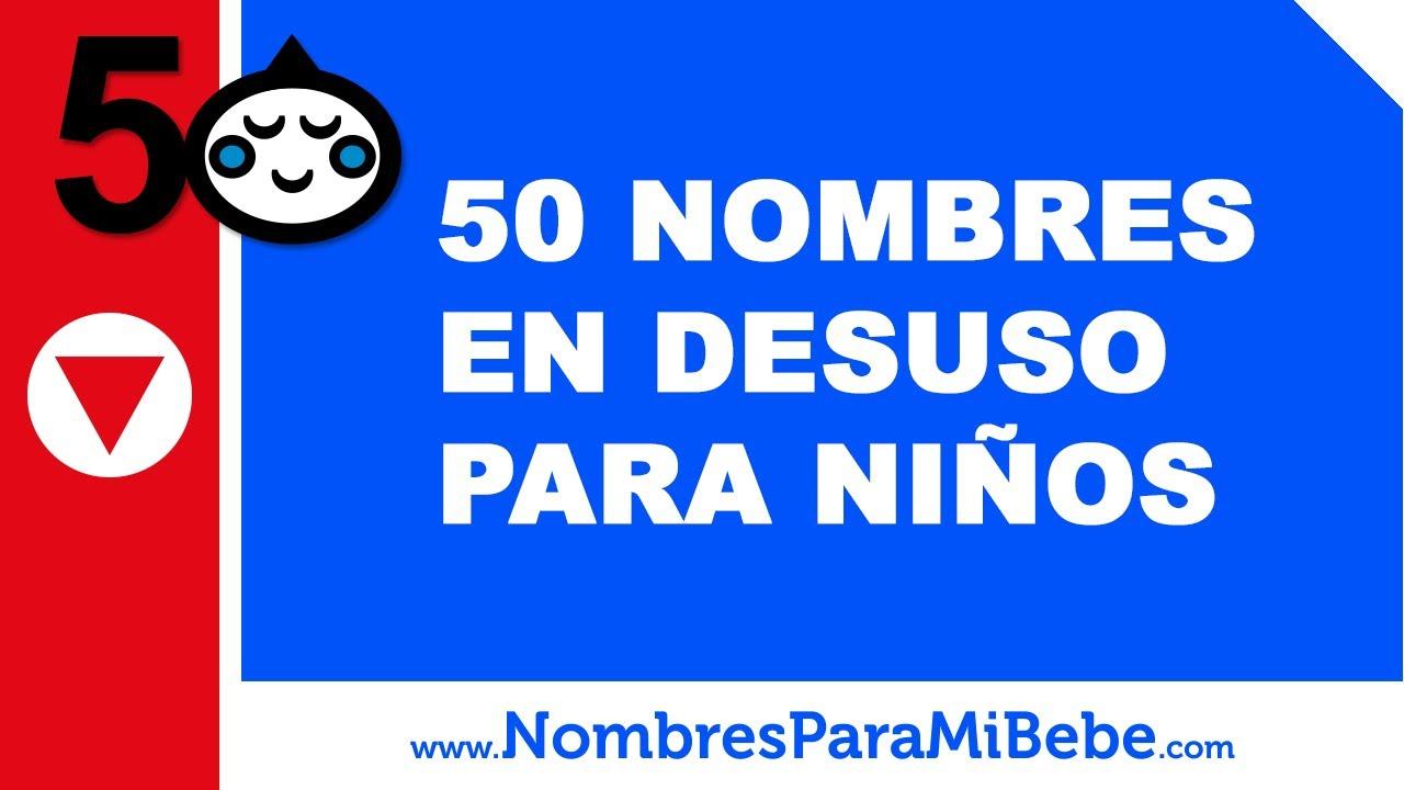 50 nombres en desuso para niños - los mejores nombres de bebé - www.nombresparamibebe.com