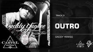 Daddy Yankee | Outro - Barrio Fino (Bonus Track Version)