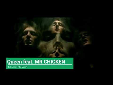 Queen feat. MR CHICKEN Bohemian Rhapsody