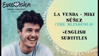 La Venda   Miki Núñez (ENGLISH SUBTITLES) | EUROVISION 2019 SPAIN