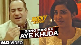 Aye Khuda - Song Making - Rocky Handsome