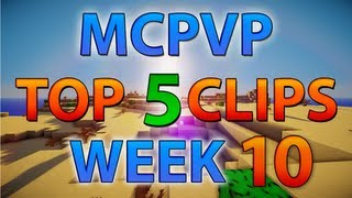 Minecraft PVP | MCPVP Top 5 Clips | Week 10 - Ten EPIC clips!