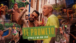 Dennis & MC Don Juan - Te Prometo (Clipe Oficial)
