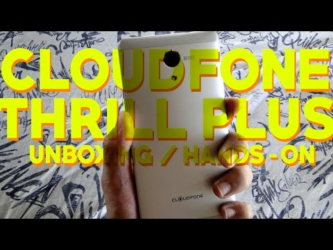 Cloudfone Thrill Plus Unboxing and Hands-on Video