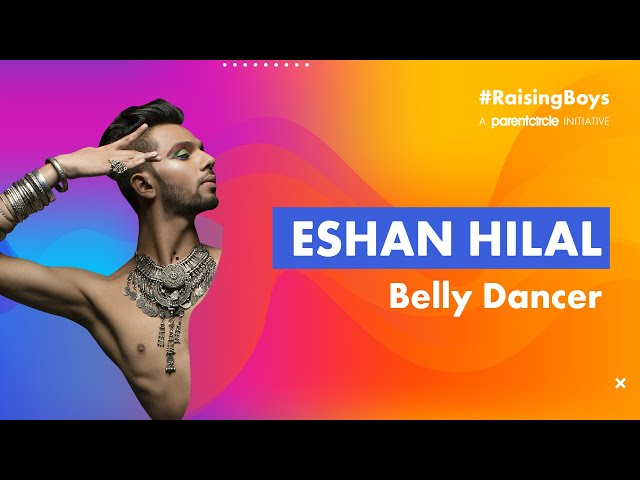 In conversation with Eshan Hilal, India's first male belly dancer, about breaking gender stereotypes