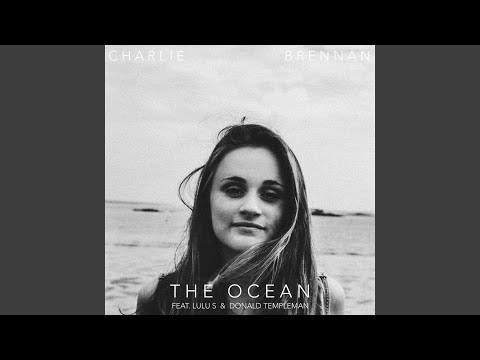 The Ocean (Song) by Charlie Brennan, Donald Templeman,  and Lulu S
