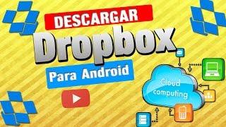 Descarga Dropbox Para android