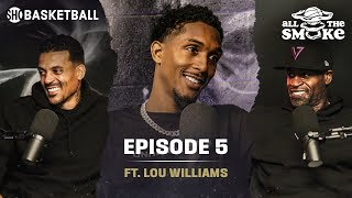 Lou Williams   Ep 5   Clippers, Kawhi & PG, Undefeated GOAT & Iverson   ALL THE SMOKE Full Podcast