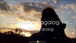 Dont Matter Tagalog Version Aey Laranang Mp3 Download