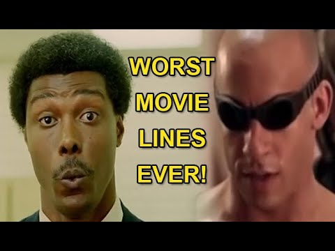 The Worst Movie Lines Ever!