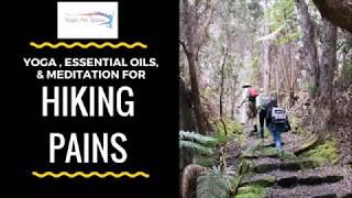 Yoga, Essential Oils, & Meditation for Hiking Pains