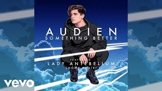 "Video thumbnail of ""Audien - Something Better (Mowe Remix / Audio) ft. Lady Antebellum"""