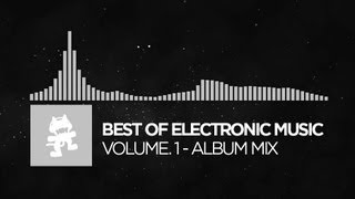 Best of Electronic Music - Vol.1 (1 Hour Mix) [Monstercat Release]