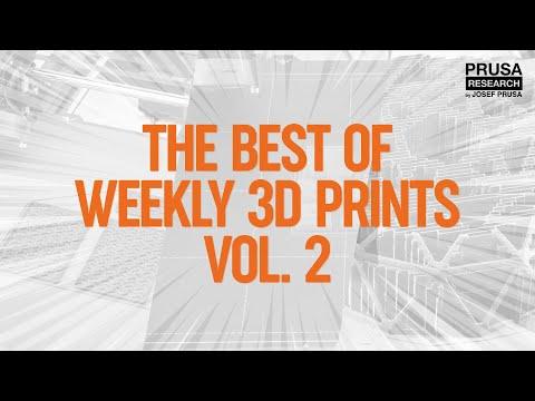The best of Weekly 3D Prints Vol. 2