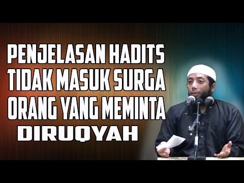 Video Penjelasan Hadits Tidak Masuk Surga Orang yang Meminta Diruqyah  ~ Ustadz Dr Khalid Basalamah, MA