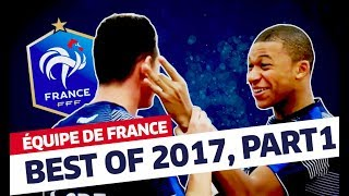 Équipe de France: Best of 2017 (partie 1) I FFF 2017